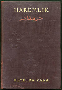 Haremlik. Some Pages from the Life of Turkish Women