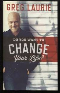 Do You Want To Change Your Life