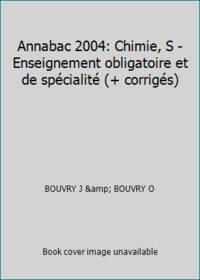 Annabac 2004: Chimie, S -Enseignement obligatoire et de spécialité (+ corrigés)