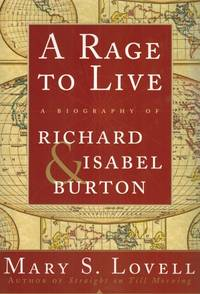 image of A Rage to Live: A Biography of Richard_Isabel Burton.