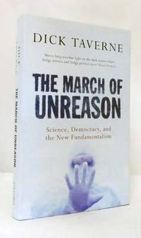 image of The March of Unreason. Science, Democracy, and the New Fundamentalism