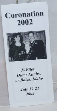 Coronation 2002: X-Files, Outer Limits. or Boise, Idaho; July 19-21, 2002 [brochure]