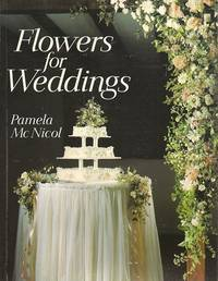Flowers for Weddings by  Pamela McNicol - Paperback - 1996 - from Storbeck's (SKU: 606269)