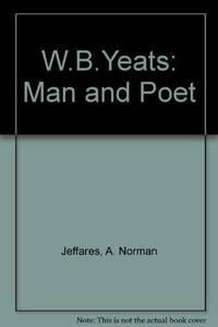 W.B.Yeats: Man and Poet