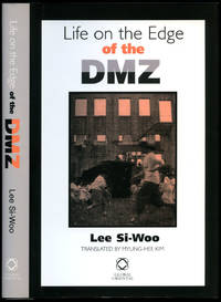 Life on the Edge of the DMZ | Demilitarized Zone Separating the Two Koreas (Korean Studies) by Lee Si-Woo [Translated from the Korean by Myung-Hee Kim] - 2008