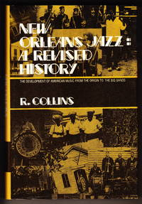 New Orleans Jazz:  A Revised History.  The Development of American Music from the Origin to the Big Bands