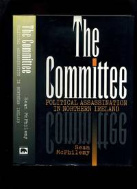 The Committee: Political Assassination in Northern Ireland