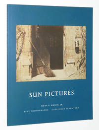 Sun Pictures: William Henry Fox Talbot, Selections from a Private Collection, Catalogue Seventeen