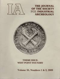 IA The Journal of the Society For Industrial Archeology Theme Issue: West Point Foundry