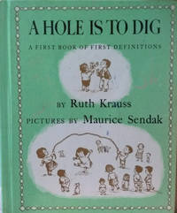 A Hole is to Dig:  A First Book of First Definitions