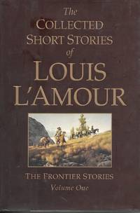 image of The Collected Short Stories Of Louis L'amour, Volume 1: Frontier Stories