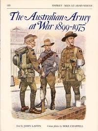 The Australian Army At War 1899-1975 [Men-at-Arms No 123]