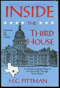 Inside the Third House: A Veteran Lobbyist Takes a 50-Year Frolic Through Texas Politics