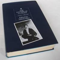 The Letters Of T. S. Eliot. Volume I. 1898-1922