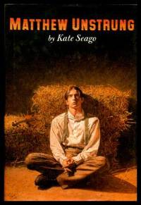 MATTHEW UNSTRUNG by  Kate Seago - First Edition - 1998 - from W. Fraser Sandercombe and Biblio.com