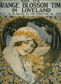 When It's Orange Blossom Time in Loveland | I'll Be Waiting at the Church For You [Vintage Piano Sheet Music]