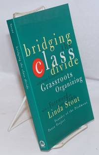 image of Bridging the class divide, and other lessons for grassroots organizing. With a foreword by Howard Zinn