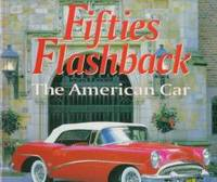 Fifties Flashback: The American Car by Dennis Adler - Hardcover - 1996-11-11 - from Books Express (SKU: 0760301263q)