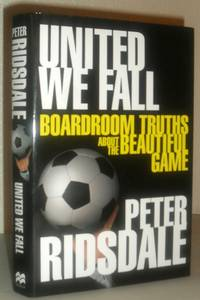 United We Fall - Boardroom Truths About the Beautiful Game