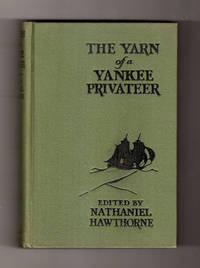 image of The Yarn of a Yankee Privateer. 1926 First Edition, BAL 7649. Rare Dustjacket.