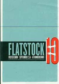 Flatstock 10: Poster Show. September 2, 3, 4, 2006. At Bumbershoot. In The Fisher Pavillion. Brought to You by the American Poster Institute and Bumbershoot [Exhibition brochure]