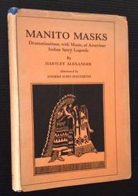 Manito Masks: Dramatizations, with Music, of American Indian Spirit Legends