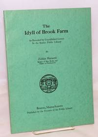 The idyll of Brook Farm; as revealed by unpublished letters in the Boston Public Library.  Second edition, enlarged