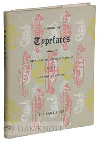 BOOK OF TYPEFACES, WITH SOME ILLUSTRATED EXAMPLES OF TEXT AND DISPLAY SETTING.|A