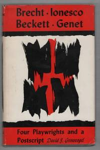 Brecht, Ionesco, Becket, Gent,: Four Playwrights and a Postscript