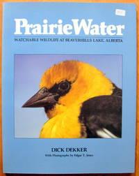 image of Prairie Water : Watchable Wildlife at Beaverhills Lake, Alberta