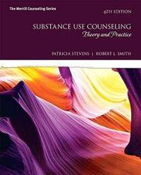 Substance Use Counseling: Theory and Practice (6th Edition)
