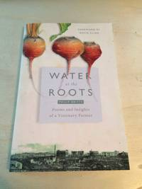 image of Water at the Roots: Poems and Insights of a Visionary Farmer