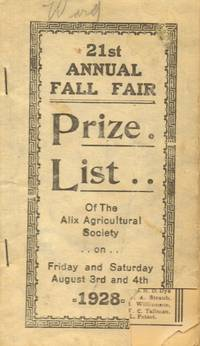 21st Annual Fall Fair  Prize List of the Alix Agricultural Society 1928