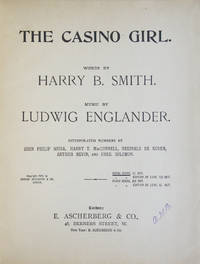 The Casino Girl. Words by Harry B. Smith... Interpolated Numbers by John Philip Sousa, Harry T. MacConell, Reginald de Koven, Arthur Nevin, and Fred. Solomon. [Piano-vocal score]