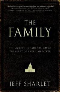 image of The Family : The Secret Fundamentalism at the Heart of American Power