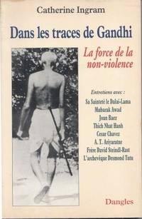 Dans les traces de Ghandi, la force de la non-violence, entretiens avec : le Dalaï-lama,...