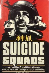 Suicide Squads : Axis and Allied special attack weapons of World War II : their development and...