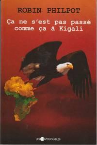 Ca Ne S'Est Pas Passe Comme Ca a Kigali