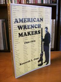 image of American Wrench Makers, 1830-1915