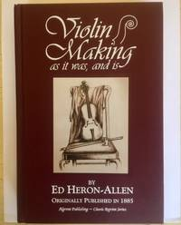 Violin Making: as it was, and is