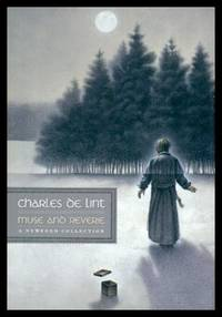 MUSE AND REVERIE - A Newford Collection: Somewhere in My Mind There Is a Painting Box; Refinerytown; A Crow Girls' Christmas; Dark Eyes Faith and Devotion; Riding Shotgun; Sweet Forget-Me-Not; That Was Radio Clash; The Butter Spirit's Tithe