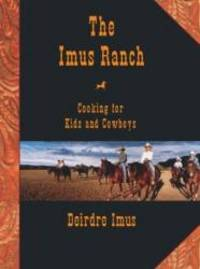 image of The Imus Ranch: Cooking for Kids and Cowboys
