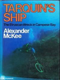 Tarquin's Ship: The Etruscan Wreck in Campese Bay by Alexander McKee - First Edition - 1985 - from Mr Pickwick's Fine Old Books (SKU: X21358)
