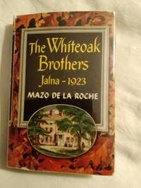 THE WHITEOAK BROTHERS Jalna--1923 by  Mazo De La Roche - 1st - 1953 - from JWMah (SKU: 04849)