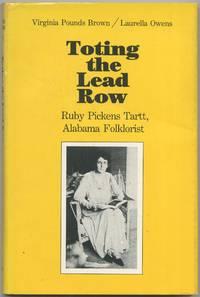 Toting the Lead Row: Ruby Pickens Tartt, Alabama Folklorist
