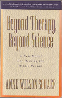 image of Beyond Therapy, Beyond Science: a New Model for Healing the Whole Person