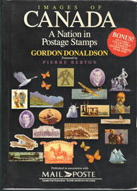 Images of Canada: A Nation in Postage Stamps  by Gordon Donaldson (foreword by Pierre Berton) - Paperback - 1990 - from Judith Books (SKU: biblio58)