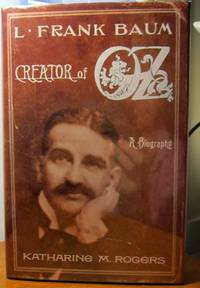 L. FRANK BAUM, Creator of Oz: [A Biography]