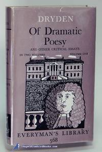 Of Dramatic Poesy and Other Critical Essays: In Two Volumes; Volume I only  (Everyman's Library #568)