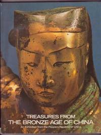 image of Treasures from the Bronze Age of China: An Exhibition from the People's Republic of China